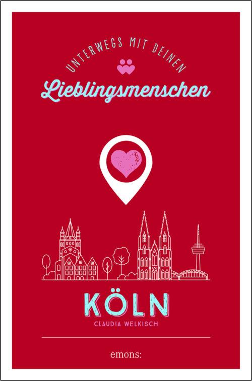 """Das Cover des Buches """"Köln. Unterwegs mit deinen Lieblingsmenschen"""" (Abbildung: Emons Verlag)"""